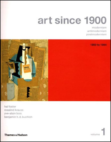 9780500285343: Art Since 1900: Modernism, Antimodernism, Postmodernism, Vol. 1: 1900-1944