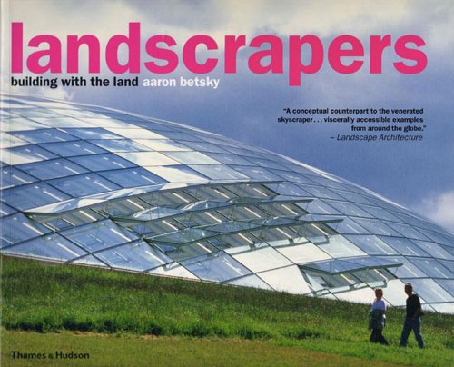 Landscrapers: Building with the Land: Betsky, Aaron