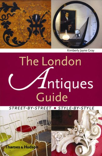 9780500285404: The London Antiques Guide: Street-by-street, Style-by-style