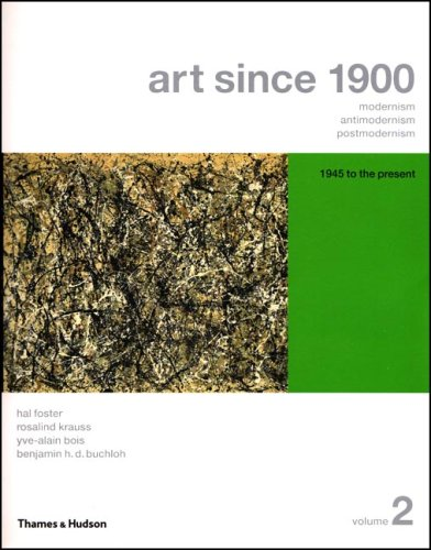 9780500285428: Art Since 1900: Modernism, Antimodernism, Postmodernism, Volume 2: 1945 to the Present (College Text Edition with Art 20 CD-ROM)