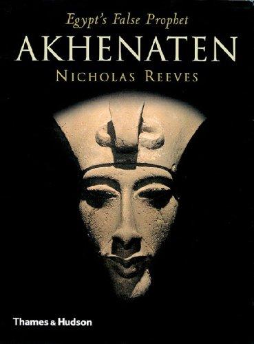 9780500285527: Akhenaten: Egypt's False Prophet