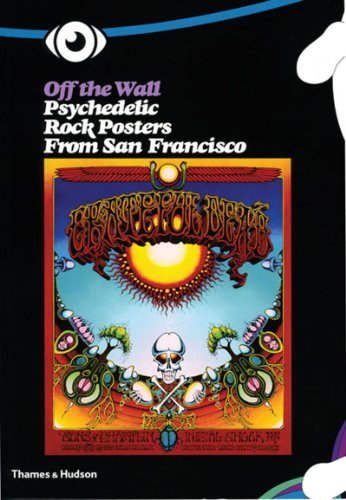 Off the Wall: Psychedelic Rock Posters from San Francisco: Criqui, Jean-Pierre