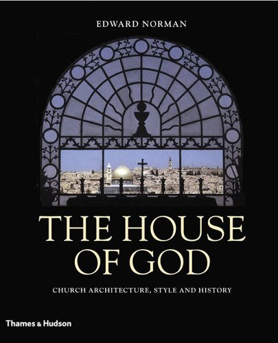 9780500285565: The House of God: Church Architecture, Style and History