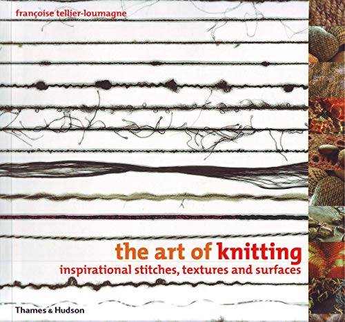 The Art of Knitting: Inspirational Stitches, Textures and Surfaces (Paperback): Francoise ...