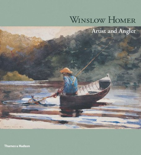 9780500285633: Winslow Homer: Artist and Angler