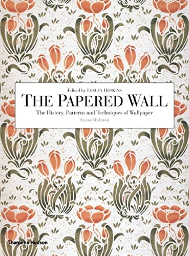 9780500285688: The Papered Wall: The History, Patterns And Techniques of Wallpaper