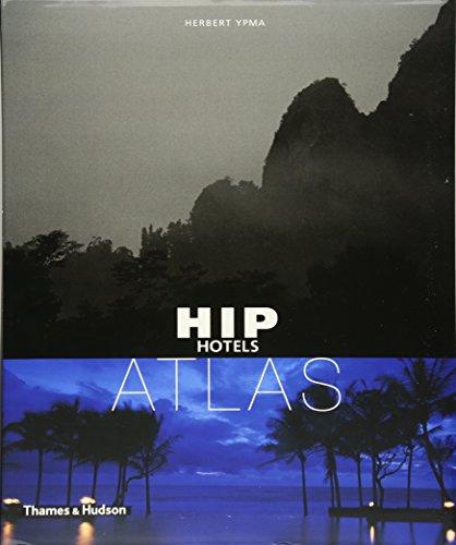 9780500285695: Hip Hotels Atlas