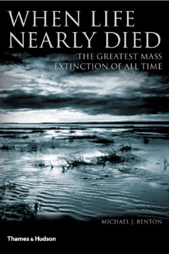 9780500285732: When Life Nearly Died: The Greatest Mass Extinction of All Time