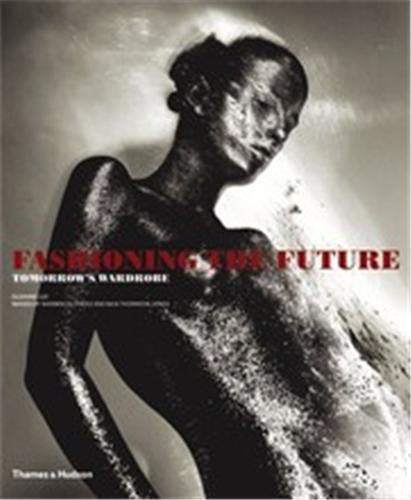 9780500285855: Fashioning the Future: Tomorrow's Wardrobe