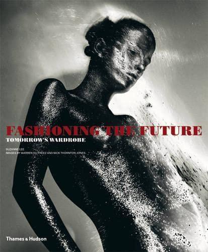 9780500285855: Fashioning the Future : Tomorrow's Wardrobe
