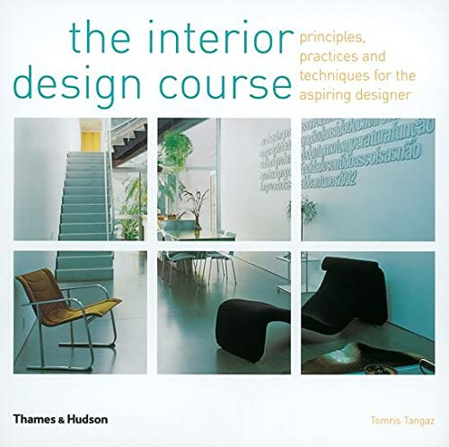 9780500285985: The Interior Design Course: Principles, Practices and Techniques for the Aspiring Designer