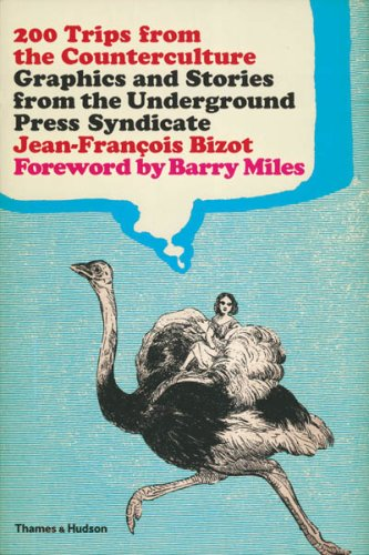 9780500286050: 200 Trips from the Counterculture: Graphics and Stories from the Underground Press Syndicate