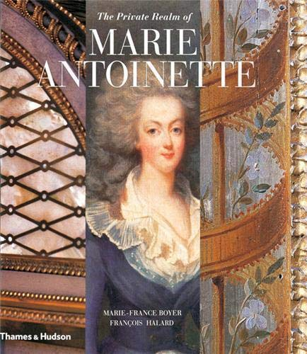 9780500286326: The Private Realm of Marie Antoinette