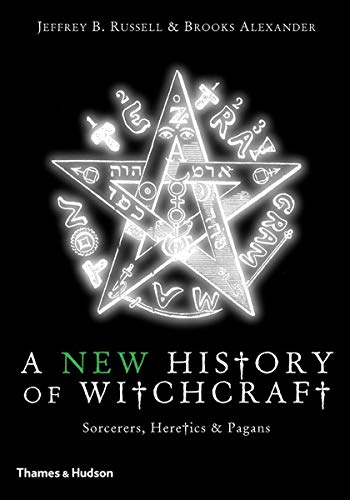 9780500286340: A History of Witchcraft: Sorcerers, Heretics, & Pagans