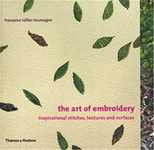 9780500286395: The Art of Embroidery: Inspirational Stitches, Textures, and Surfaces