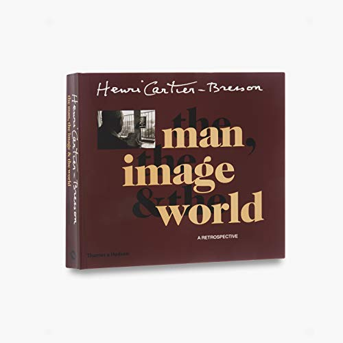 9780500286425: Henri Cartier-Bresson: The Man, The Image & The World