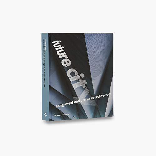 9780500286517: Future City: Experiment and Utopia in Architecture