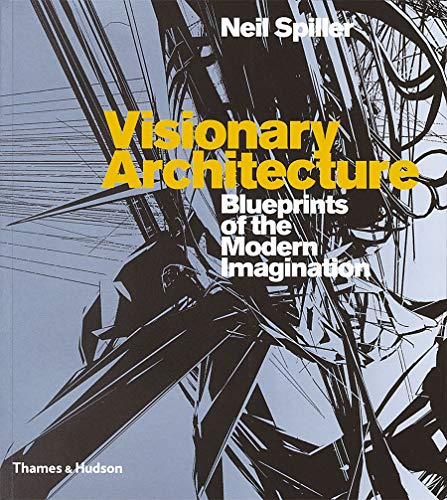 9780500286555: Visionary Architecture: Blueprints of the Modern Imagination