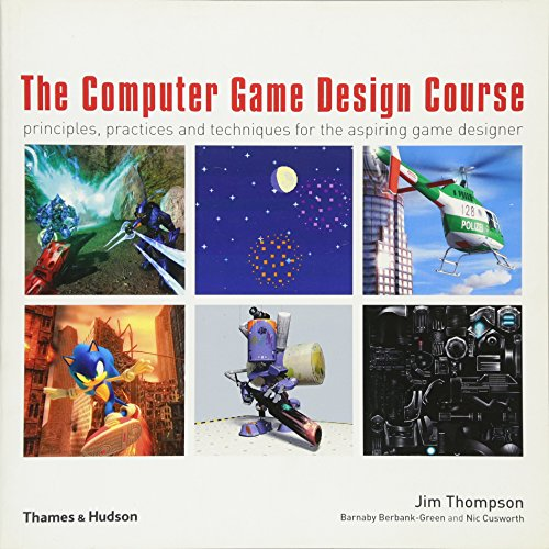 9780500286586: The Computer Game Design Course: Principles, Practices and Techniques for the Aspiring Game Designer