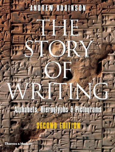 9780500286609: The Story of Writing: Alphabets, Hieroglyphs and Pictograms