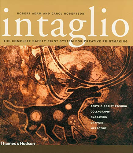 9780500286616: Intaglio: The Complete Safety-First System for Creative Printmaking: Acrylic-Resist Etching, Collagraphy, Engraving, Drypoint, Mezzotint