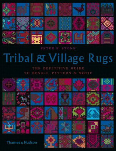 9780500286722: Tribal and Village Rugs: The Definitive Guide to Design, Pattern & Motif