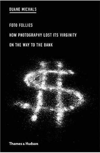 9780500286753: Duane Michals: Foto Follies: How Photography Lost Its Virginity on the Way to the Bank