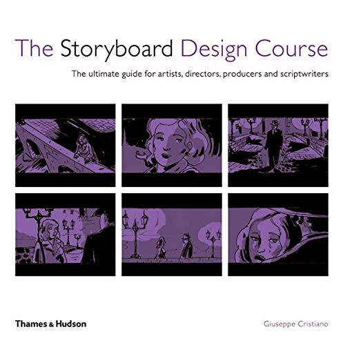 9780500286906: The Storyboard Design Course: The Ultimate Guide for Artists, Directors, Producers and Scriptwriters