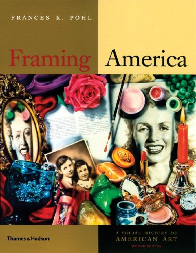 9780500287156: Framing America: A Social History of American Art (Second Edition)