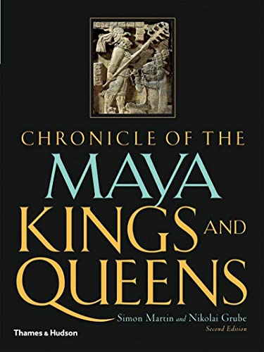 9780500287262: Chronicle of the Maya Kings and Queens: Deciphering the Dynasties of the Ancient Maya (Chronicles)