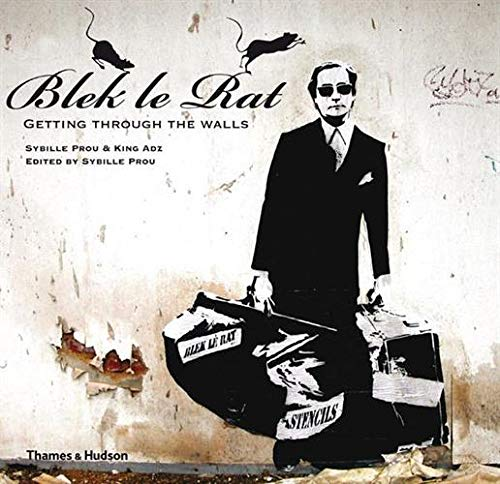 9780500287354: Blek le Rat: Getting Through the Walls (Street Graphics / Street Art)