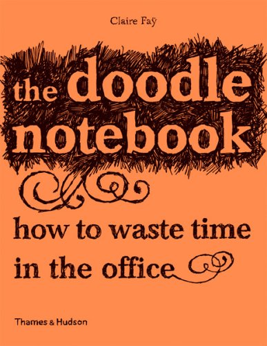 9780500287422: The Doodle Notebook: How to Waste Time in the Office