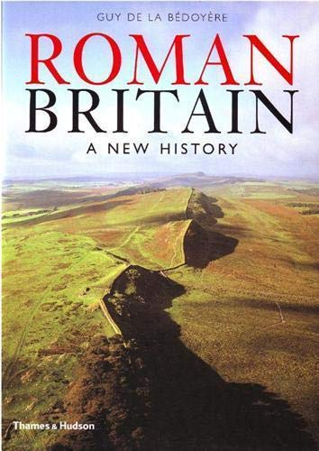 Roman Britain : A New History: Guy De la
