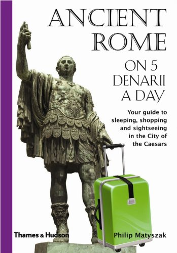 9780500287606: Ancient Rome on 5 Denarii a Day (Traveling on 5)
