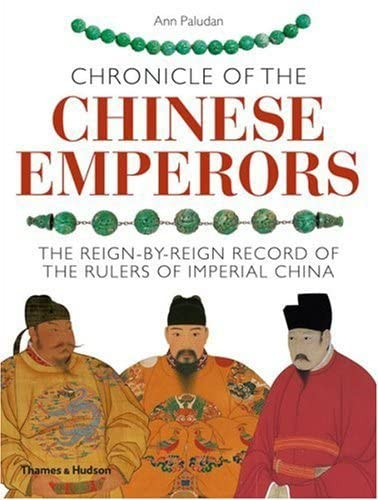 9780500287644: Chronicle of the Chinese Emperors: The Reign-By-Reign Record of the Rulers of Imperial China