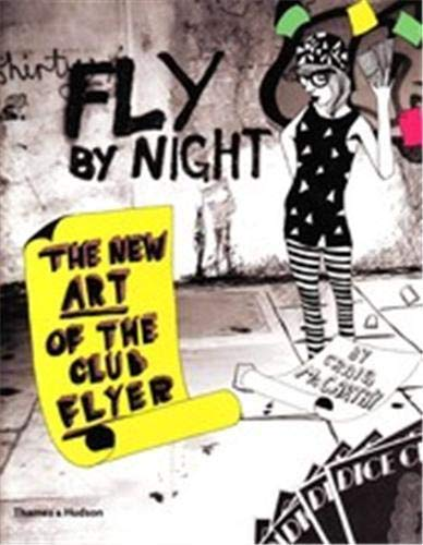 9780500287682: Fly by Night: The New Art of the Club Flyer