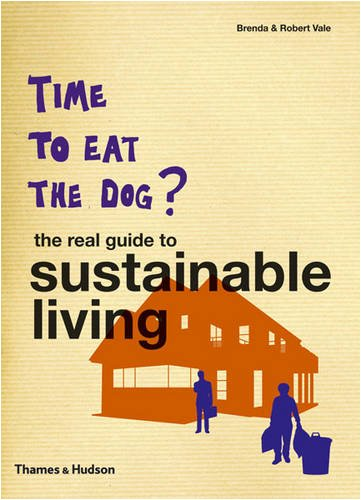 9780500287903: Time to Eat the Dog?: The Real Guide to Sustainable Living