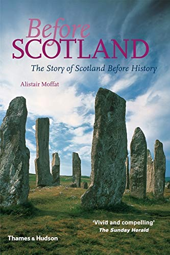 9780500287958: Before Scotland: The Story of Scotland Before History