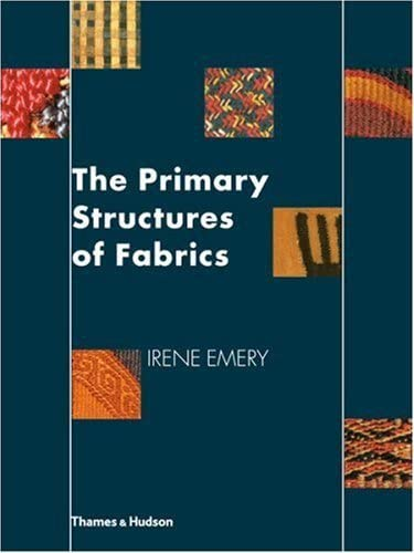 9780500288023: The Primary Structures of Fabrics: An Illustrated Classification