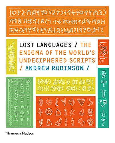 9780500288160: Lost Languages: The Enigma of the World's Undeciphered Scripts
