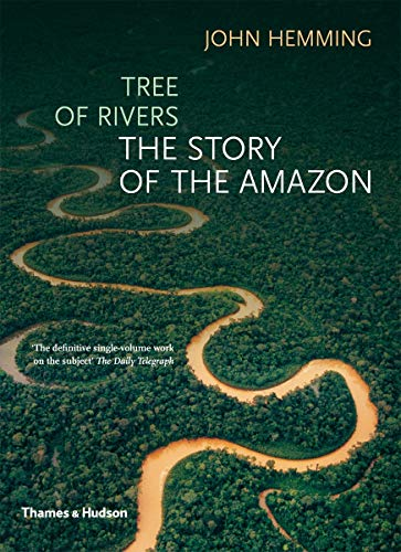 9780500288207: Tree of Rivers: The Story of the Amazon