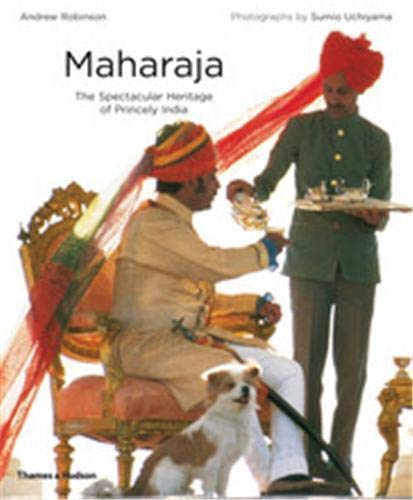 9780500288221: Maharaja: The Spectacular Heritage of Princely India