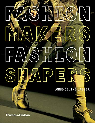 9780500288245: Fashion Makers, Fashion Shapers: The Essential Guide to Fashion by Those in the Know