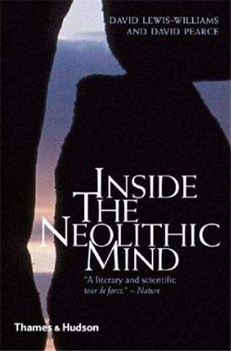 9780500288276: Inside the Neolithic Mind: Consciousness, Cosmos and the Realm of the Gods