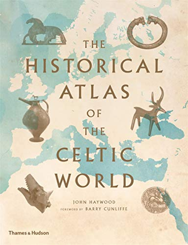 9780500288313: The Historical Atlas of the Celtic World