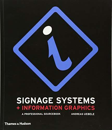 Signage Systems and Information Graphics: A Professional: Andreas Uebele