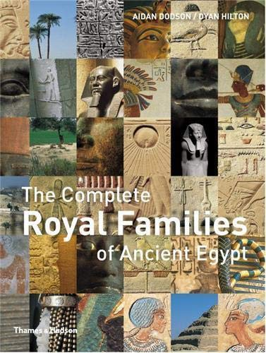 Complete Royal Families of Ancient Egypt (Paperback): Aidan Dodson