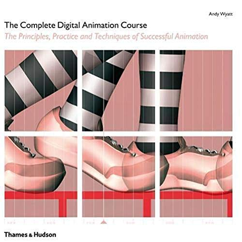 9780500288627: The Complete Digital Animation Course: The Principles, Practice, and Techniques of Successful Digital Animation