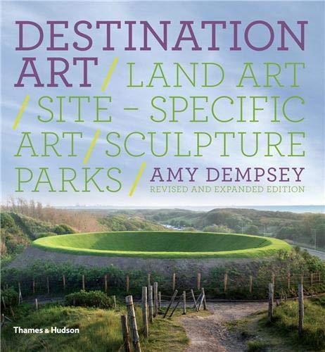 9780500288801: Destination Art: Land Art · Site-Specific Art · Sculpture Parks