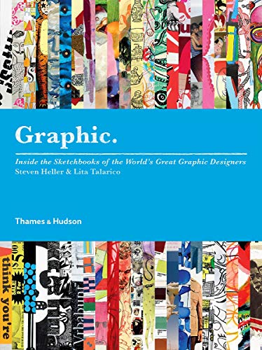 9780500288849: Graphic: Inside the Sketchbooks of the World's Great Graphic Designers